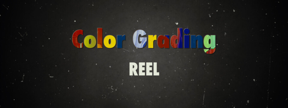 Color Grading Reel